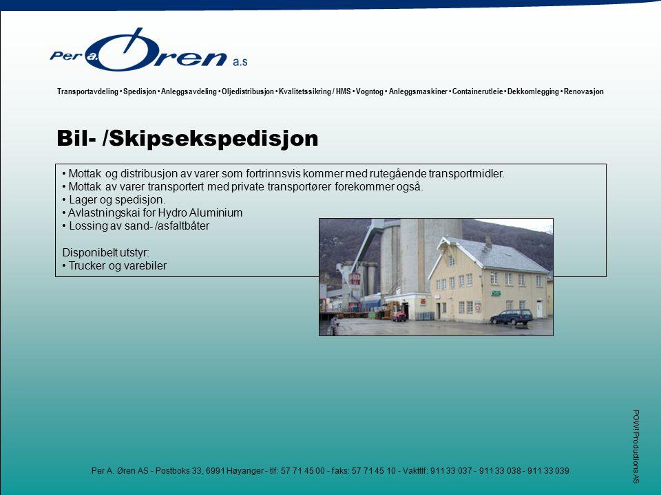 Transportavdeling Spedisjon Anleggsavdeling Oljedistribusjon Kvalitetssikring / HMS Vogntog Anleggsmaskiner Containerutleie Dekkomlegging Renovasjon P