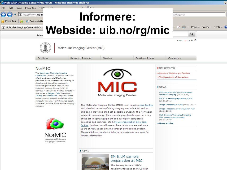 Informere: Webside: uib.no/rg/mic