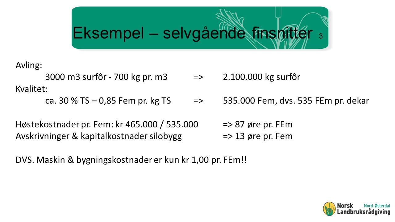 Eksempel – selvgående finsnitter 3 Avling: 3000 m3 surfôr - 700 kg pr.