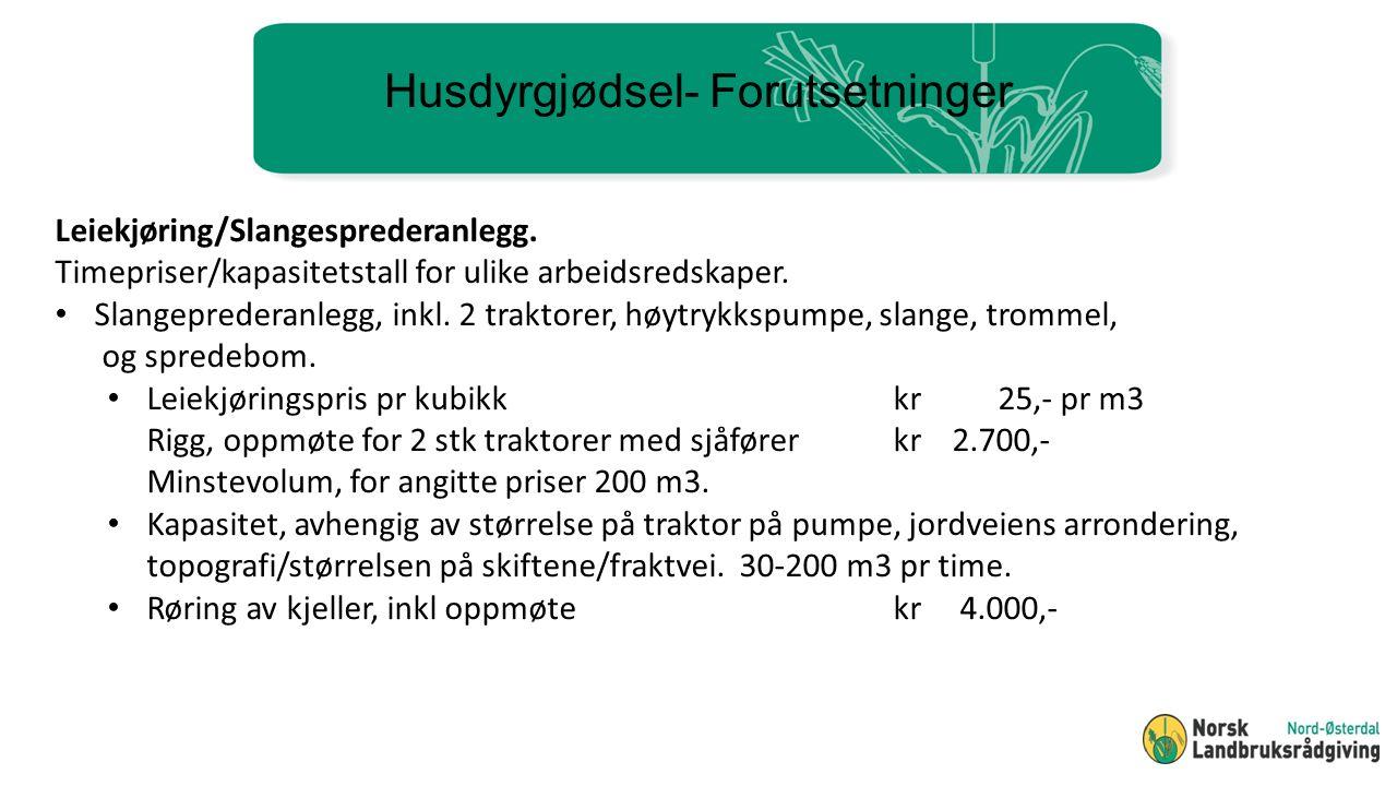 Husdyrgjødsel- Forutsetninger Leiekjøring/Slangesprederanlegg.