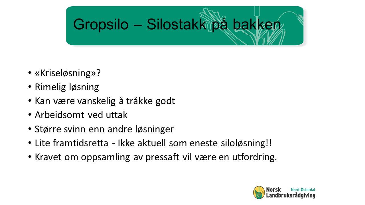 Gropsilo – Silostakk på bakken «Kriseløsning».