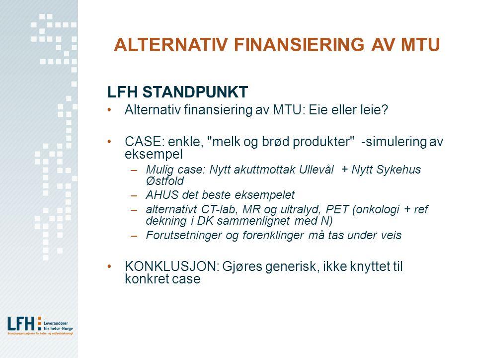 ALTERNATIV FINANSIERING AV MTU LFH STANDPUNKT Alternativ finansiering av MTU: Eie eller leie? CASE: enkle,