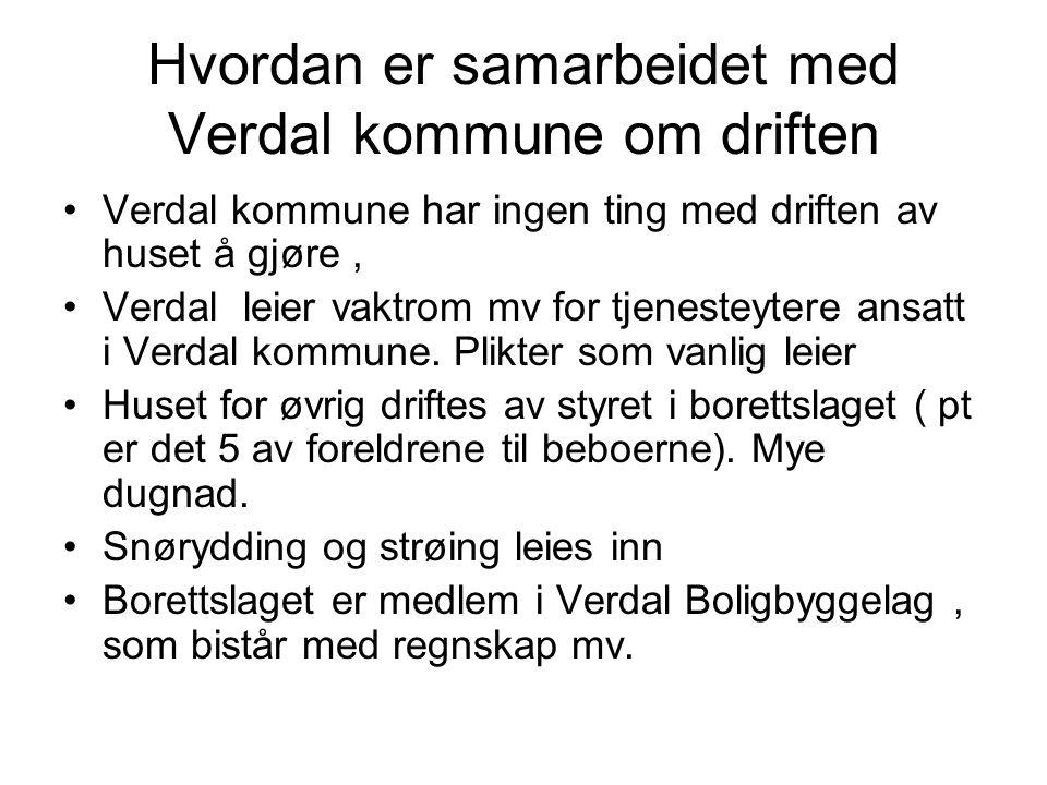 Hvordan er samarbeidet med Verdal kommune om driften Verdal kommune har ingen ting med driften av huset å gjøre, Verdal leier vaktrom mv for tjenesteytere ansatt i Verdal kommune.