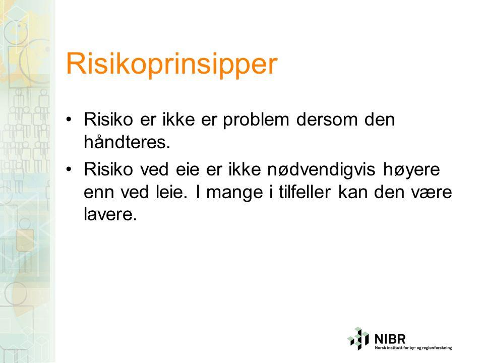 Risikoprinsipper Risiko er ikke er problem dersom den håndteres.
