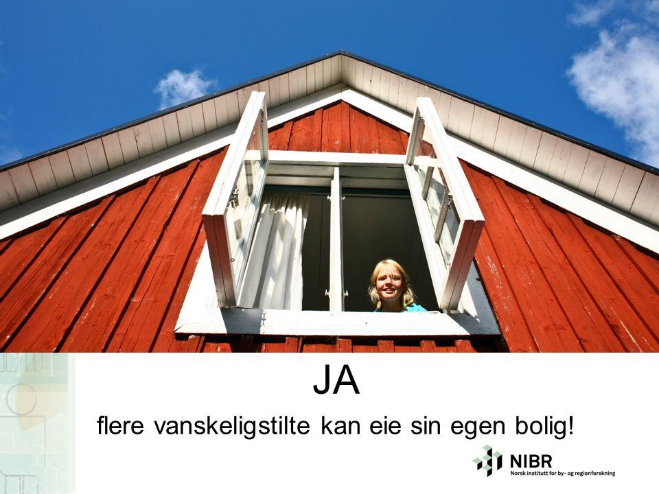 JA flere vanskeligstilte kan eie sin egen bolig!
