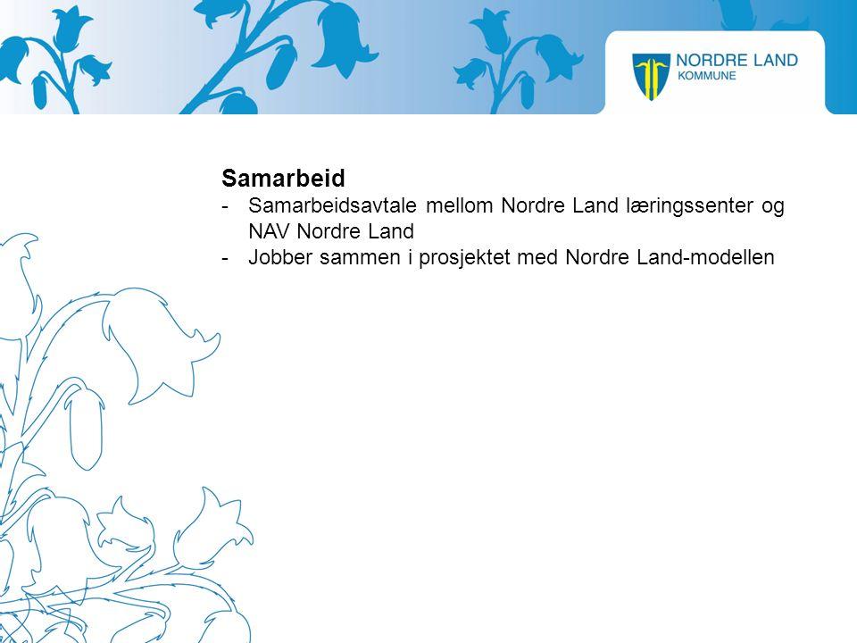 Samarbeid -Samarbeidsavtale mellom Nordre Land læringssenter og NAV Nordre Land -Jobber sammen i prosjektet med Nordre Land-modellen