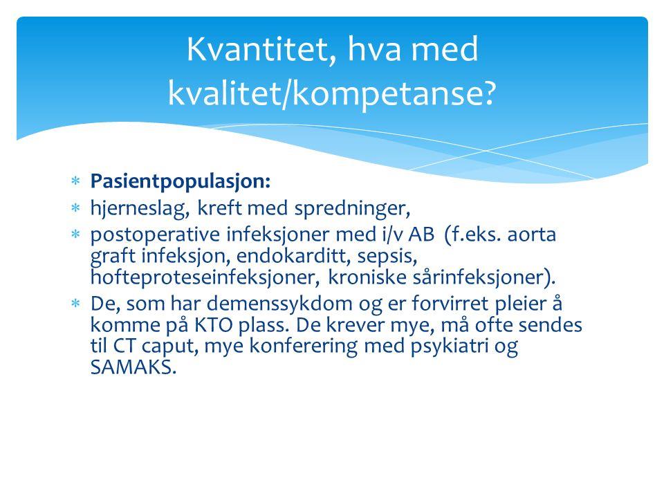  Pasientpopulasjon:  hjerneslag, kreft med spredninger,  postoperative infeksjoner med i/v AB (f.eks.