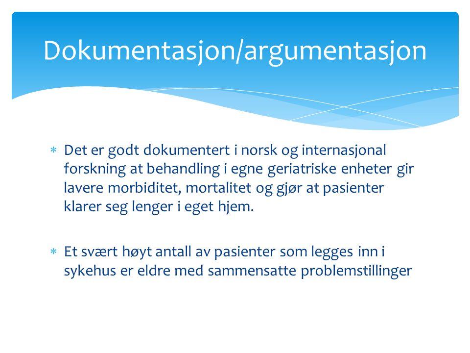  Det er godt dokumentert i norsk og internasjonal forskning at behandling i egne geriatriske enheter gir lavere morbiditet, mortalitet og gjør at pasienter klarer seg lenger i eget hjem.