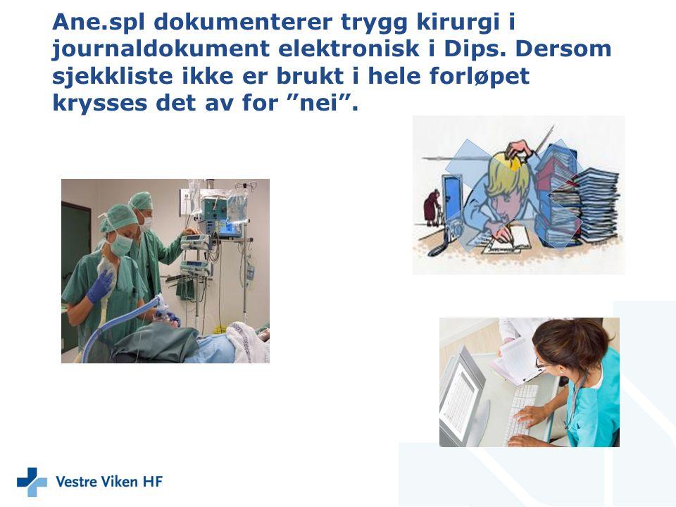 Ane.spl dokumenterer trygg kirurgi i journaldokument elektronisk i Dips.