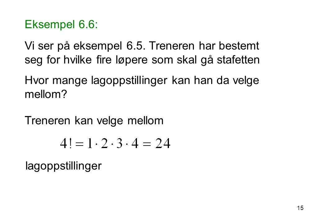 Eksempel 6.6: Vi ser på eksempel 6.5.