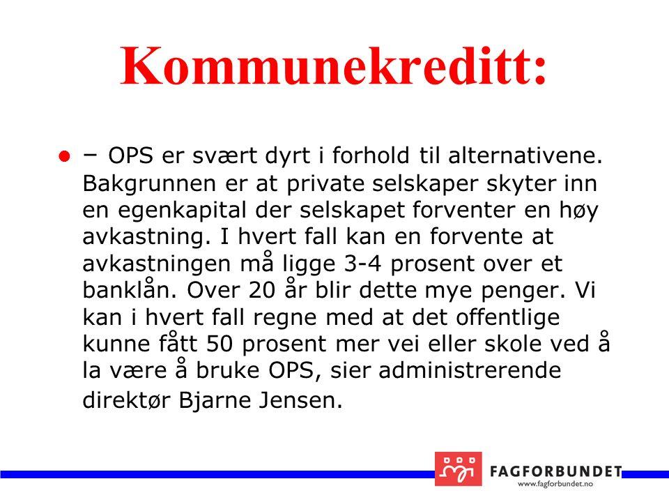 Kommunekreditt: – OPS er svært dyrt i forhold til alternativene.