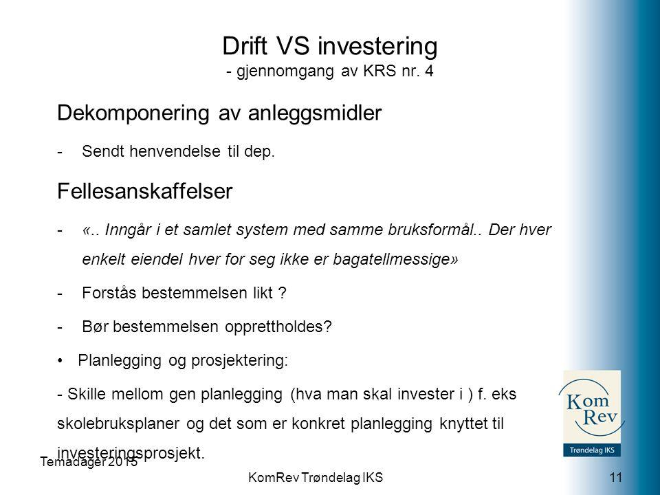 KomRev Trøndelag IKS Drift VS investering - gjennomgang av KRS nr. 4 Dekomponering av anleggsmidler -Sendt henvendelse til dep. Fellesanskaffelser -«.