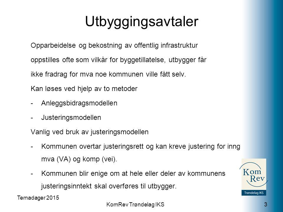 KomRev Trøndelag IKS Utbyggingsavtaler Opparbeidelse og bekostning av offentlig infrastruktur oppstilles ofte som vilkår for byggetillatelse, utbygger