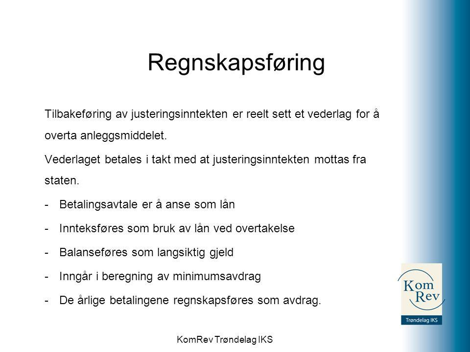 KomRev Trøndelag IKS Regnskapsføring Tilbakeføring av justeringsinntekten er reelt sett et vederlag for å overta anleggsmiddelet. Vederlaget betales i