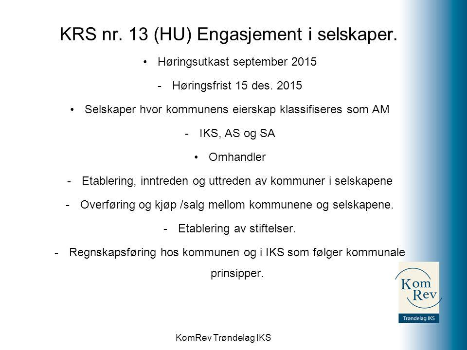 KomRev Trøndelag IKS KRS nr. 13 (HU) Engasjement i selskaper. Høringsutkast september 2015 -Høringsfrist 15 des. 2015 Selskaper hvor kommunens eierska