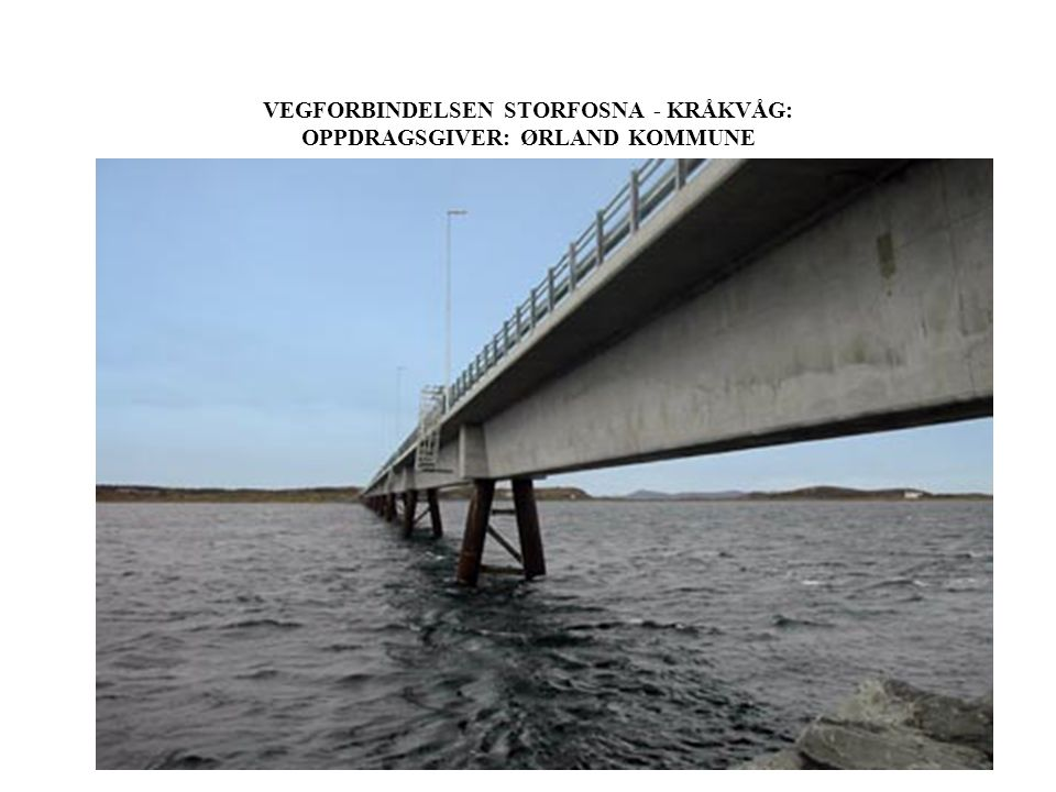 VEGFORBINDELSEN STORFOSNA - KRÅKVÅG: OPPDRAGSGIVER: ØRLAND KOMMUNE