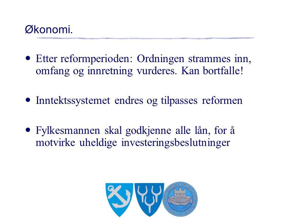 Økonomi. Etter reformperioden: Ordningen strammes inn, omfang og innretning vurderes.