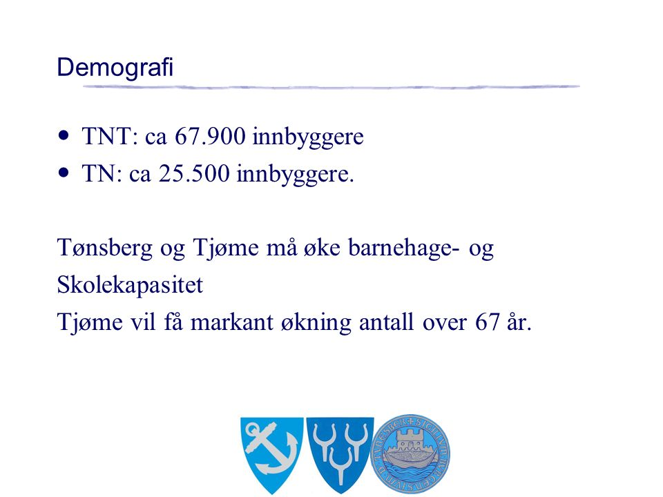 Demografi TNT: ca 67.900 innbyggere TN: ca 25.500 innbyggere.