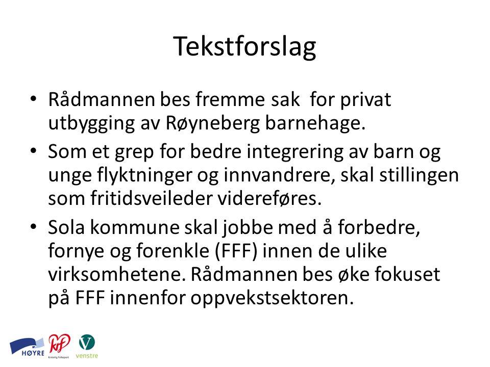 Tekstforslag Rådmannen bes fremme sak for privat utbygging av Røyneberg barnehage.