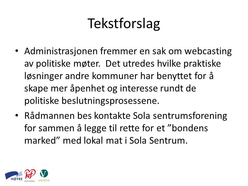 Tekstforslag Administrasjonen fremmer en sak om webcasting av politiske møter.