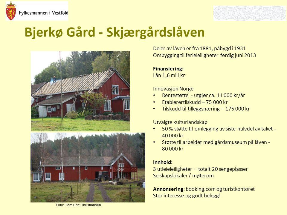 Bjerkø Gård - Skjærgårdslåven Deler av låven er fra 1881, påbygd i 1931 Ombygging til ferieleiligheter ferdig juni 2013 Finansiering: Lån 1,6 mill kr Innovasjon Norge Rentestøtte - utgjør ca.