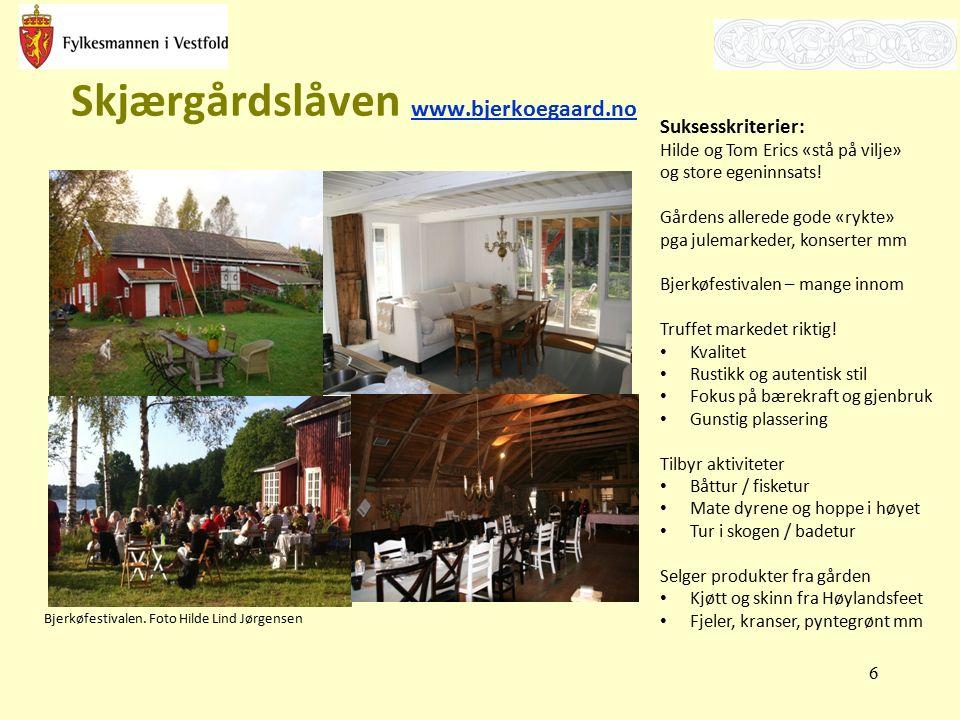 Skjærgårdslåven www.bjerkoegaard.no www.bjerkoegaard.no Bjerkøfestivalen. Foto Hilde Lind Jørgensen 6 Suksesskriterier: Hilde og Tom Erics «stå på vil