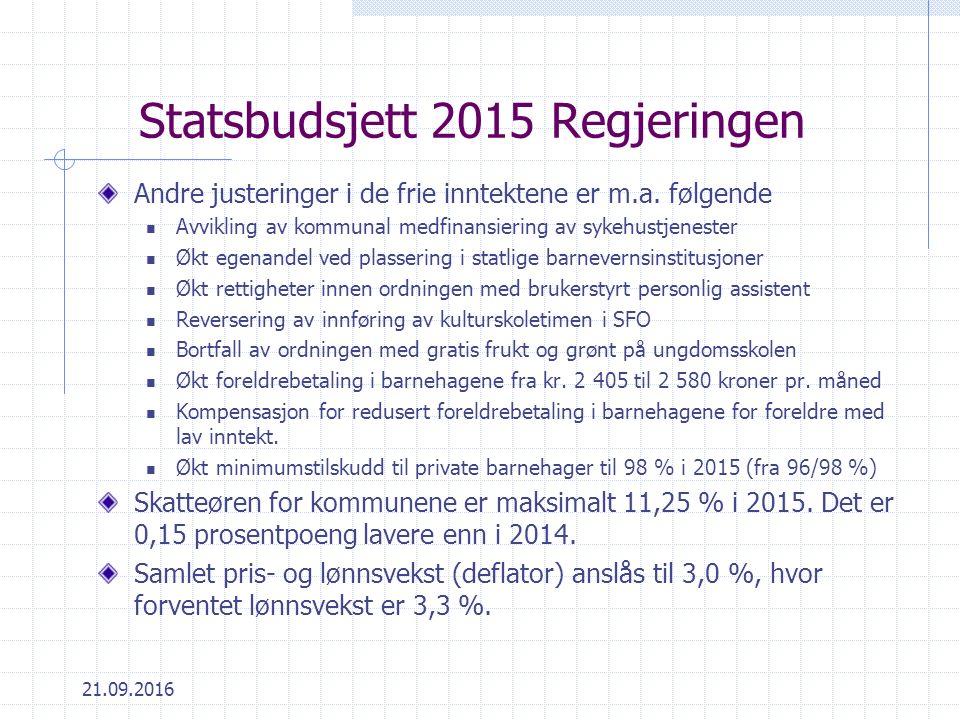 Statsbudsjett 2015 Regjeringen Andre justeringer i de frie inntektene er m.a.