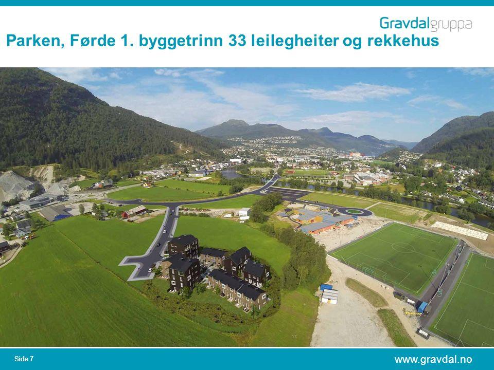 www.gravdal.no Side 7 Parken, Førde 1. byggetrinn 33 leilegheiter og rekkehus