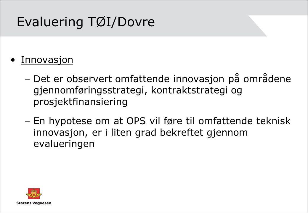 Evaluering TØI/Dovre Innovasjon –Det er observert omfattende innovasjon på områdene gjennomføringsstrategi, kontraktstrategi og prosjektfinansiering –En hypotese om at OPS vil føre til omfattende teknisk innovasjon, er i liten grad bekreftet gjennom evalueringen