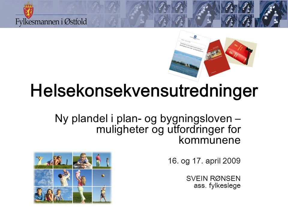 Helsekonsekvensutredninger Ny plandel i plan- og bygningsloven – muligheter og utfordringer for kommunene 16.