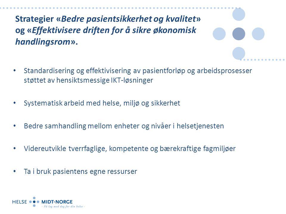 Strategier «Bedre pasientsikkerhet og kvalitet» og «Effektivisere driften for å sikre økonomisk handlingsrom». Standardisering og effektivisering av p