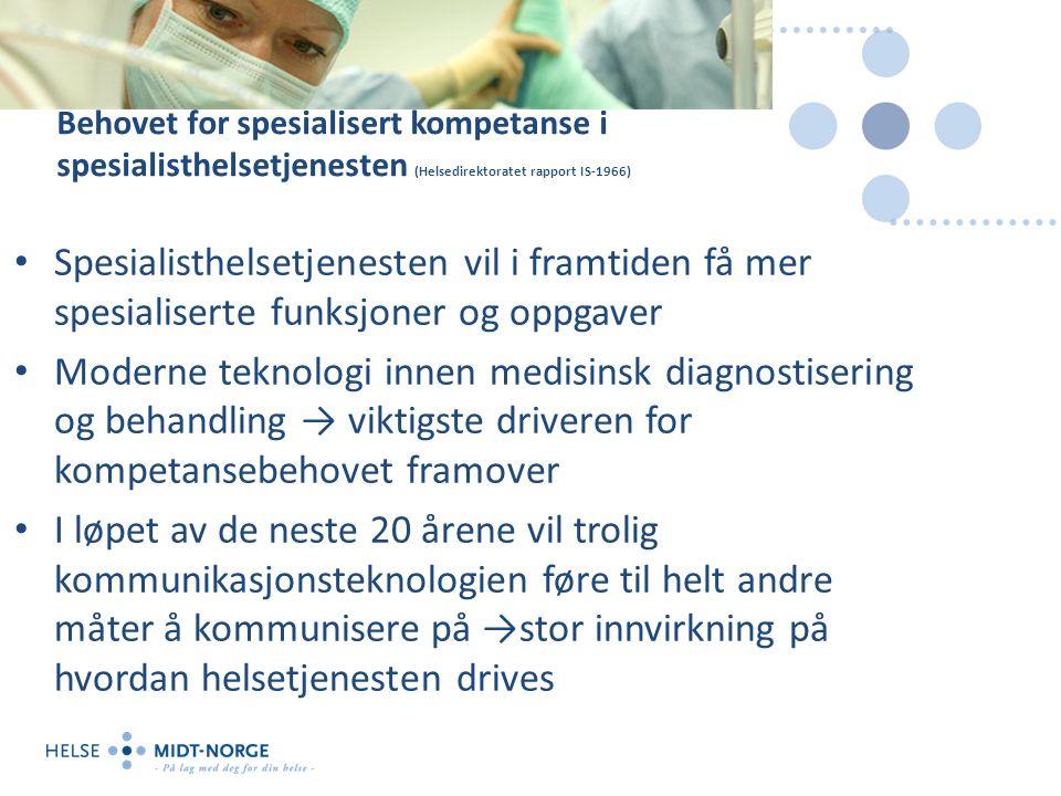 Behovet for spesialisert kompetanse i spesialisthelsetjenesten (Helsedirektoratet rapport IS-1966) Spesialisthelsetjenesten vil i framtiden få mer spe