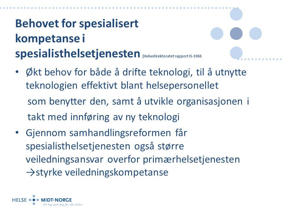Behovet for spesialisert kompetanse i spesialisthelsetjenesten (Helsedirektoratet rapport IS-1966 Økt behov for både å drifte teknologi, til å utnytte