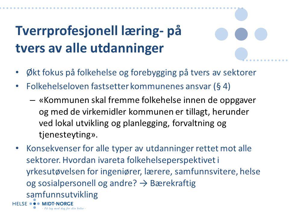 Budskap Spesialisthelsetjenesten må utvikle: – Kompetanse til planlegge og utvikle kompetanse i et helhetlig perspektiv – Godt kunnskapsgrunnlag og kompetanse i helsetjenesten for å samspille med utdanningssektor i utviklingen av utdanningene Helse Midt-Norge utvikler strategi for utdanning og kompetanse i løpet av 2014.