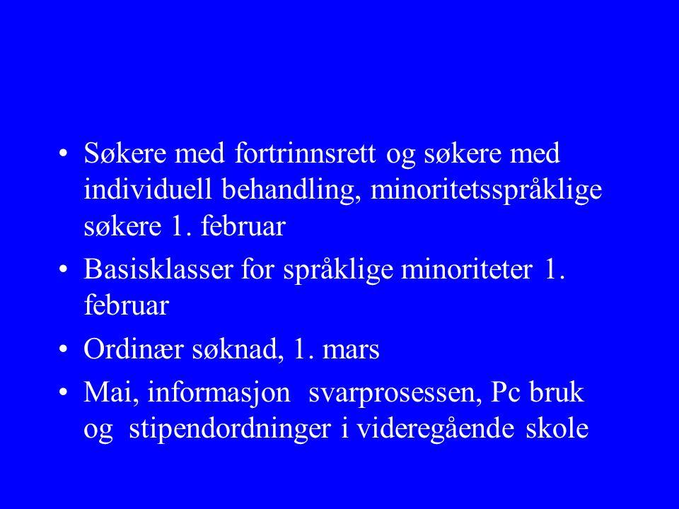 Søkere med fortrinnsrett og søkere med individuell behandling, minoritetsspråklige søkere 1. februar Basisklasser for språklige minoriteter 1. februar