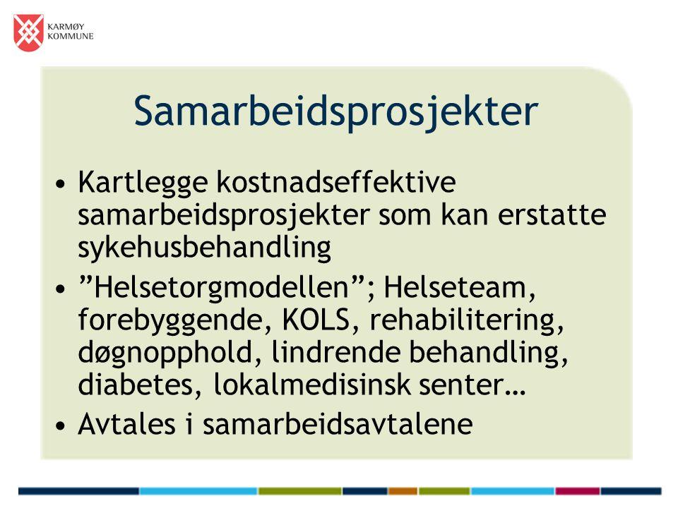 Samarbeidsprosjekter Kartlegge kostnadseffektive samarbeidsprosjekter som kan erstatte sykehusbehandling Helsetorgmodellen ; Helseteam, forebyggende, KOLS, rehabilitering, døgnopphold, lindrende behandling, diabetes, lokalmedisinsk senter… Avtales i samarbeidsavtalene