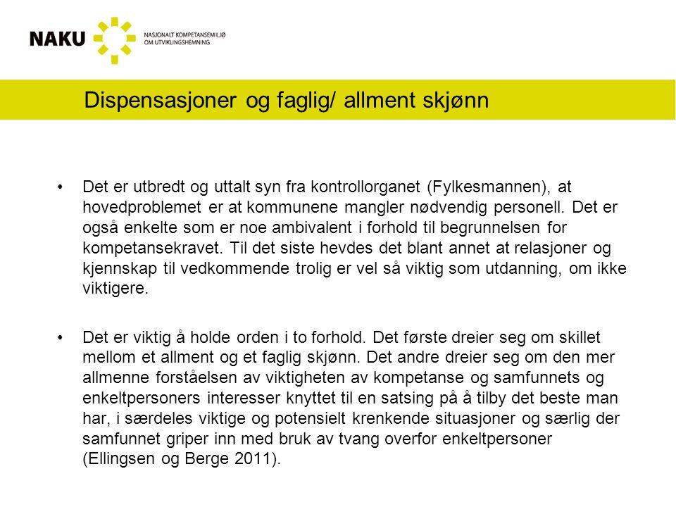 Dispensasjoner og faglig/ allment skjønn Det er utbredt og uttalt syn fra kontrollorganet (Fylkesmannen), at hovedproblemet er at kommunene mangler nødvendig personell.