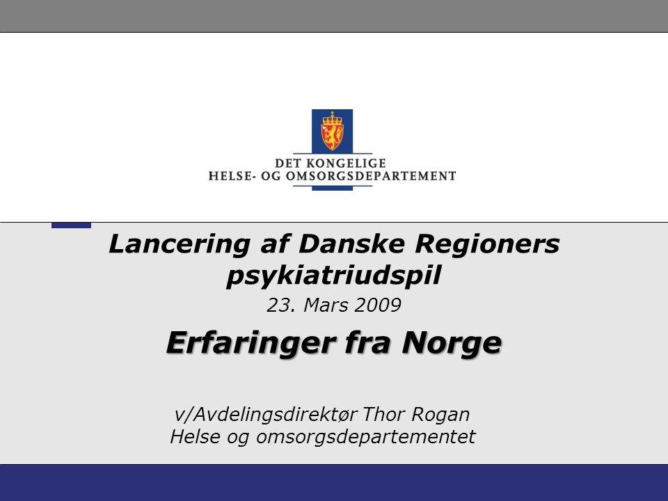 v/Avdelingsdirektør Thor Rogan Helse og omsorgsdepartementet Lancering af Danske Regioners psykiatriudspil 23.