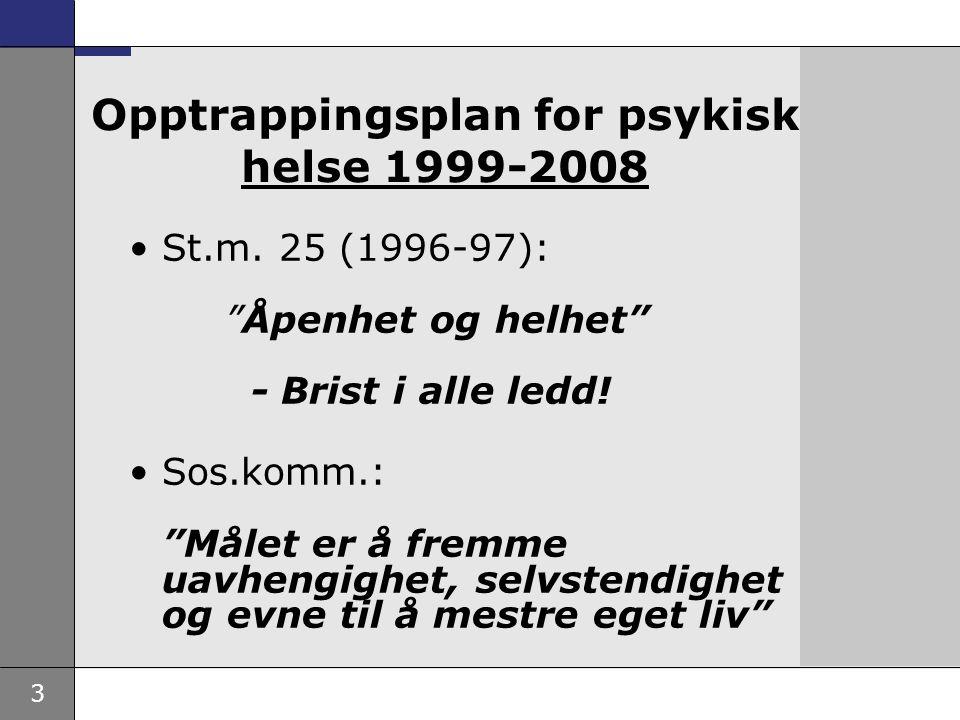 3 Opptrappingsplan for psykisk helse 1999-2008 St.m.