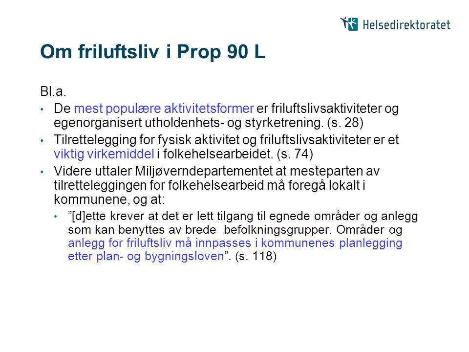 Om friluftsliv i Prop 90 L Bl.a.