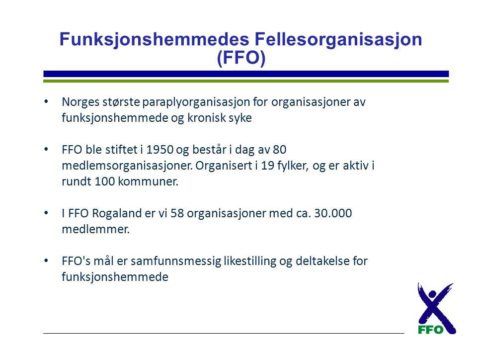 Funksjonshemmedes Fellesorganisasjon (FFO) Norges største paraplyorganisasjon for organisasjoner av funksjonshemmede og kronisk syke FFO ble stiftet i 1950 og består i dag av 80 medlemsorganisasjoner.