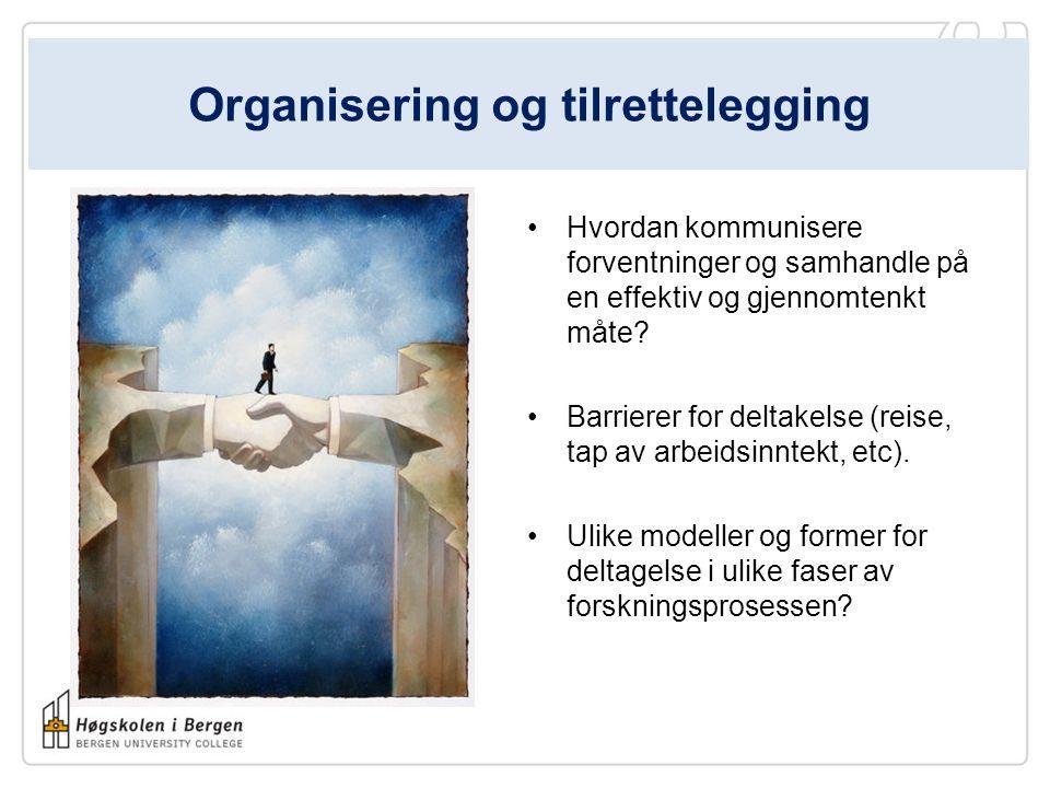 Organisering og tilrettelegging Hvordan kommunisere forventninger og samhandle på en effektiv og gjennomtenkt måte.