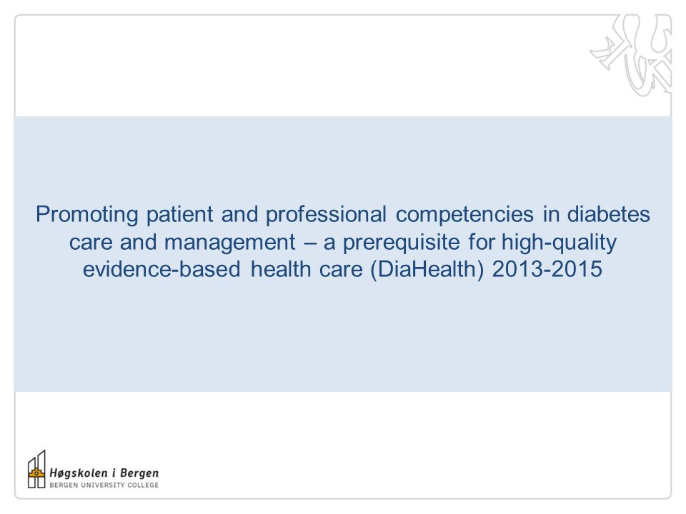 Promoting patient and professional competencies in diabetes care and management – a prerequisite for high-quality evidence-based health care (DiaHealth) 2013-2015