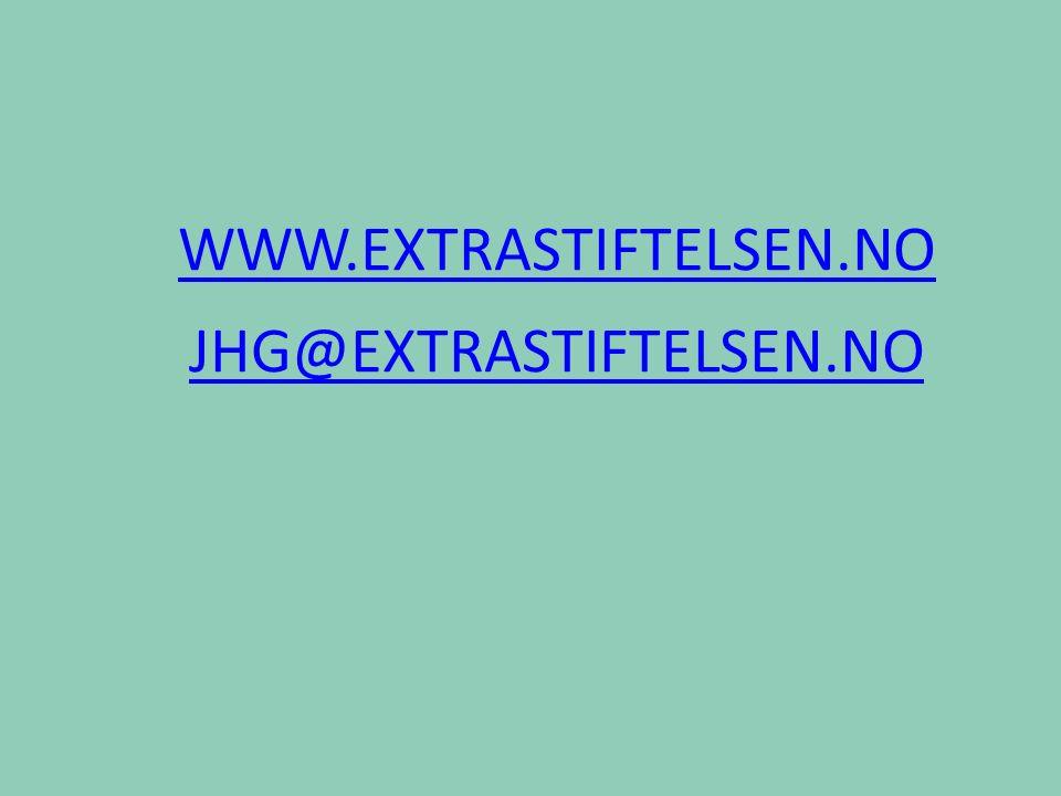 WWW.EXTRASTIFTELSEN.NO JHG@EXTRASTIFTELSEN.NO
