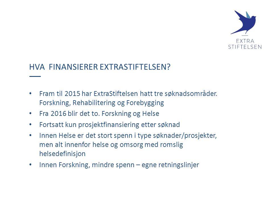 Fram til 2015 har ExtraStiftelsen hatt tre søknadsområder.