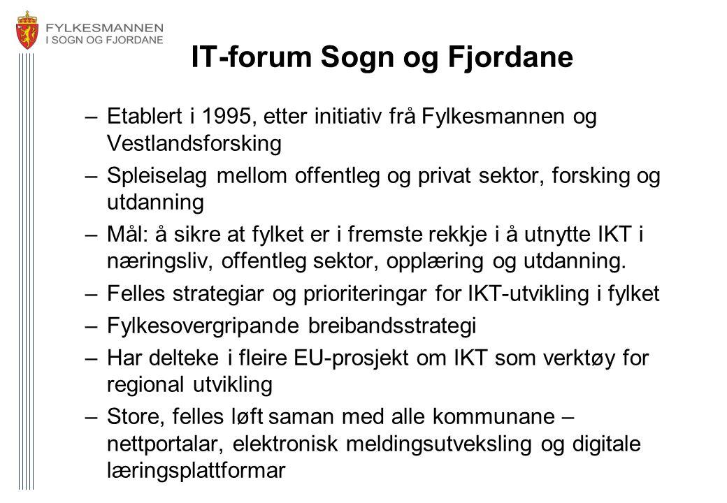 IT-forum Sogn og Fjordane –Etablert i 1995, etter initiativ frå Fylkesmannen og Vestlandsforsking –Spleiselag mellom offentleg og privat sektor, forsk