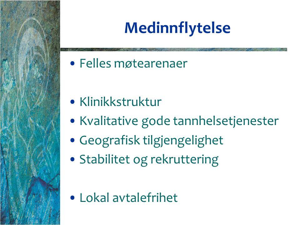 Medinnflytelse Felles møtearenaer Klinikkstruktur Kvalitative gode tannhelsetjenester Geografisk tilgjengelighet Stabilitet og rekruttering Lokal avtalefrihet