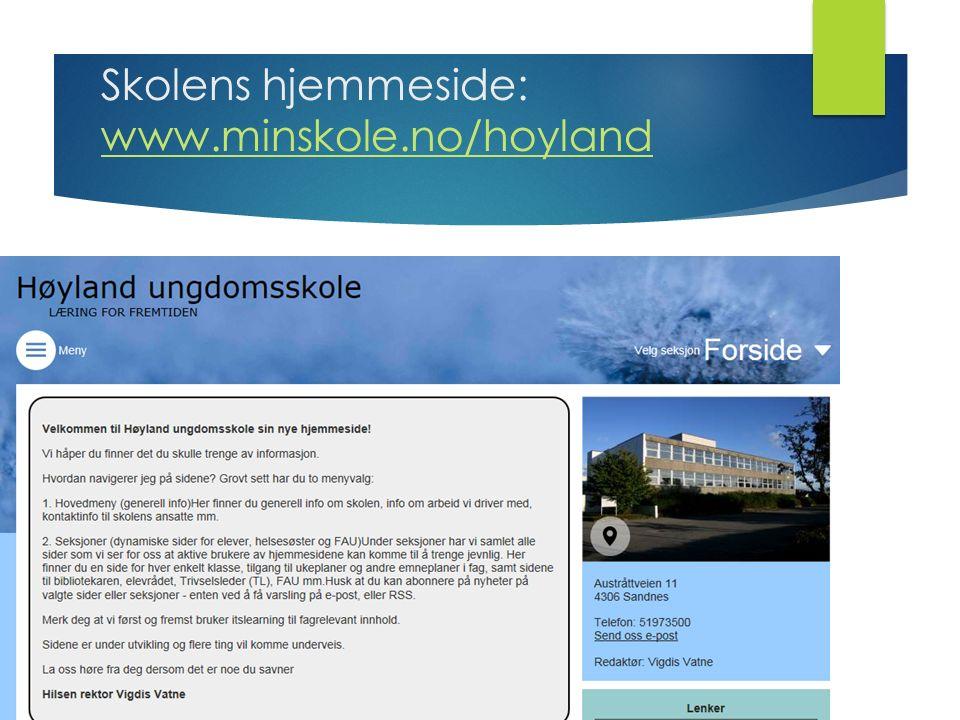 Skolens hjemmeside: www.minskole.no/hoyland www.minskole.no/hoyland