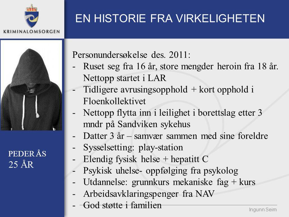 EN HISTORIE FRA VIRKELIGHETEN Ingunn Seim PEDER ÅS 25 ÅR Personundersøkelse des.