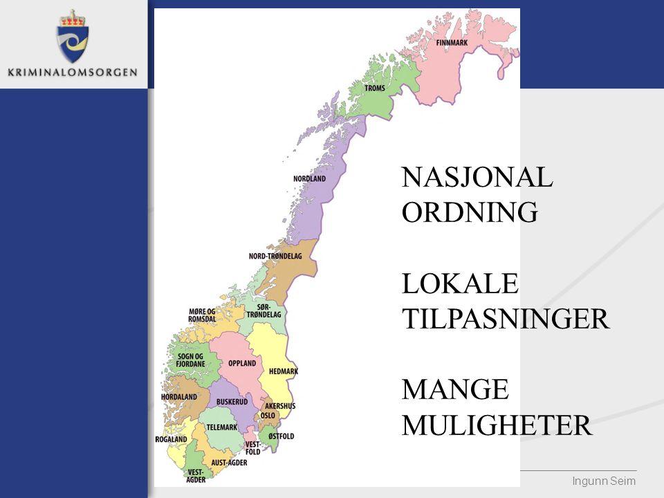 NASJONAL ORDNING LOKALE TILPASNINGER MANGE MULIGHETER